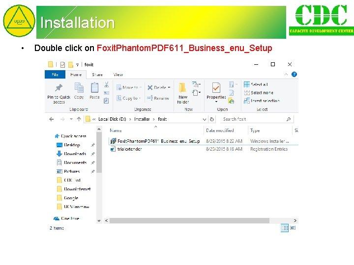 Installation • Double click on Foxit. Phantom. PDF 611_Business_enu_Setup
