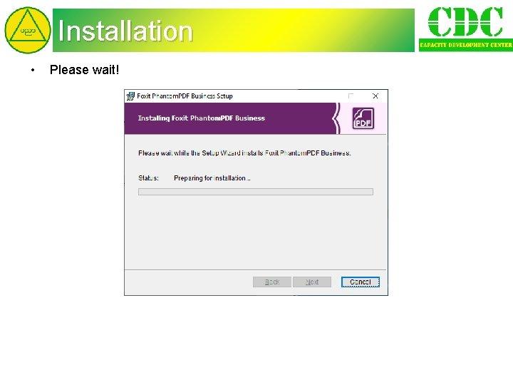 Installation • Please wait!