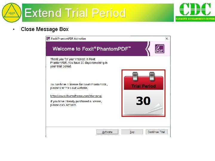 Extend Trial Period • Close Message Box