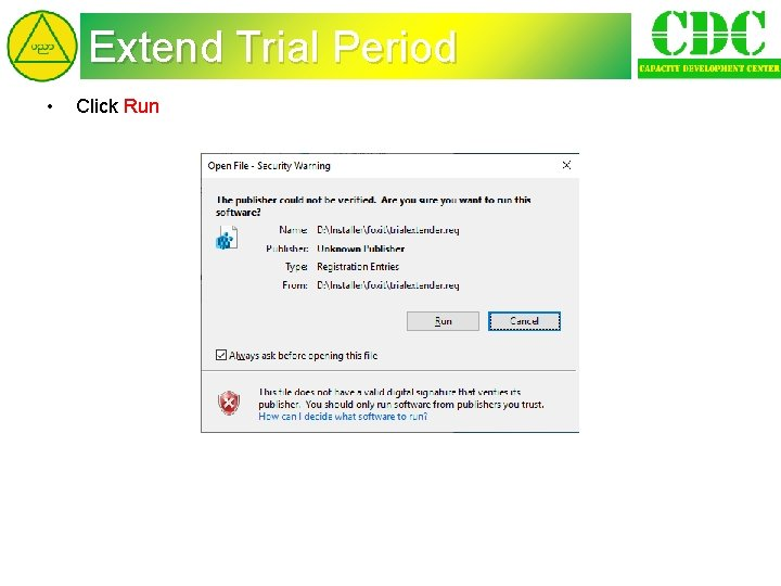 Extend Trial Period • Click Run