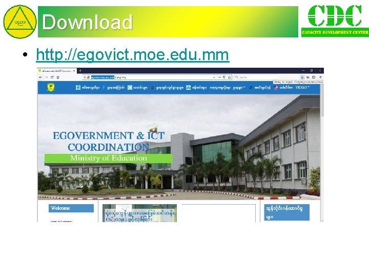 Download • http: //egovict. moe. edu. mm