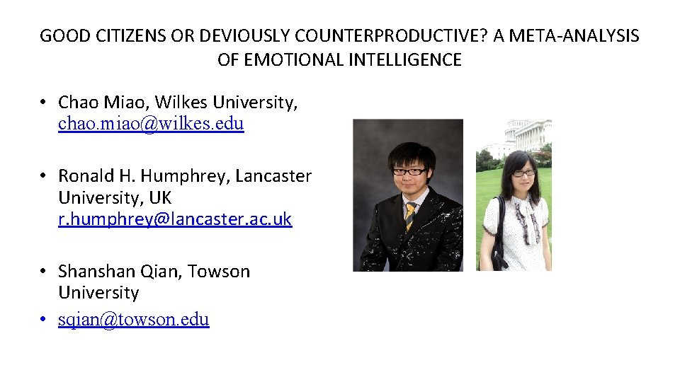 GOOD CITIZENS OR DEVIOUSLY COUNTERPRODUCTIVE? A META-ANALYSIS OF EMOTIONAL INTELLIGENCE • Chao Miao, Wilkes