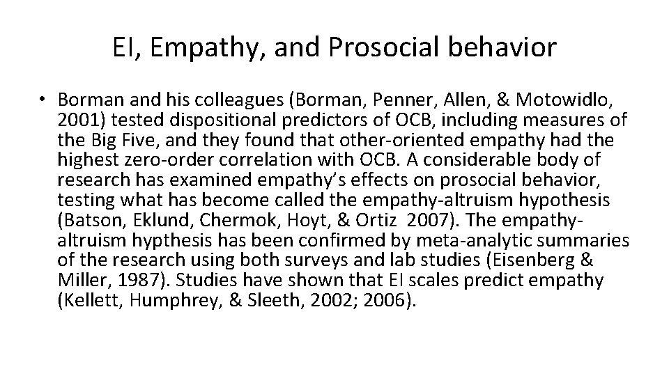 EI, Empathy, and Prosocial behavior • Borman and his colleagues (Borman, Penner, Allen, &