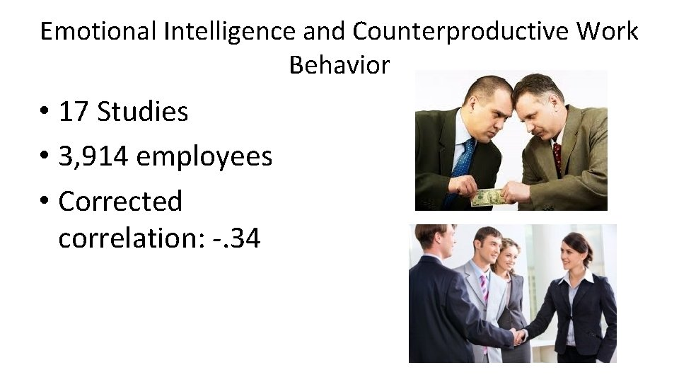 Emotional Intelligence and Counterproductive Work Behavior • 17 Studies • 3, 914 employees •