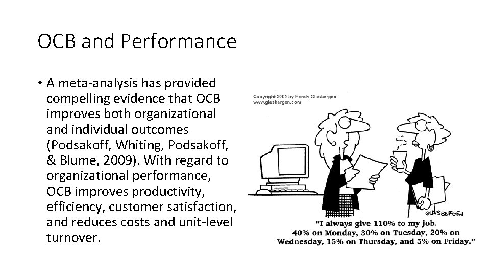 OCB and Performance • A meta-analysis has provided compelling evidence that OCB improves both