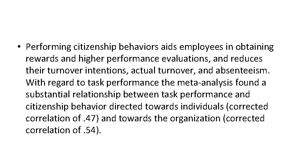 • Performing citizenship behaviors aids employees in obtaining rewards and higher performance evaluations,