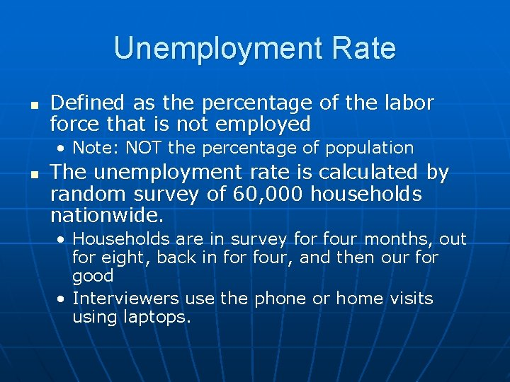 Unemployment Rate n Defined as the percentage of the labor force that is not