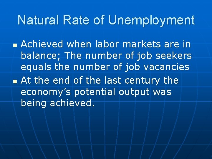 Natural Rate of Unemployment n n Achieved when labor markets are in balance; The