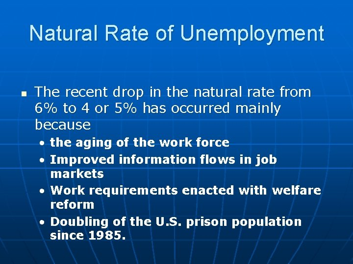 Natural Rate of Unemployment n The recent drop in the natural rate from 6%
