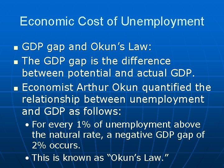 Economic Cost of Unemployment n n n GDP gap and Okun's Law: The GDP