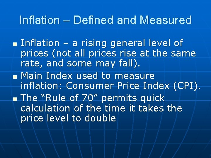 Inflation – Defined and Measured n n n Inflation – a rising general level