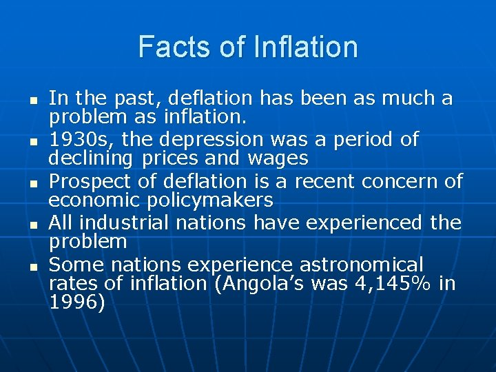 Facts of Inflation n n In the past, deflation has been as much a