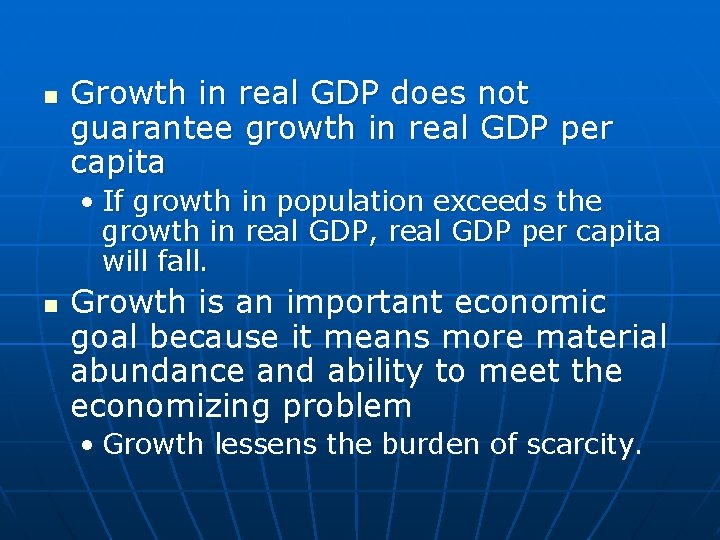 n Growth in real GDP does not guarantee growth in real GDP per capita