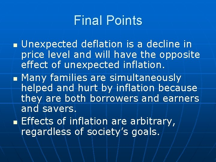 Final Points n n n Unexpected deflation is a decline in price level and