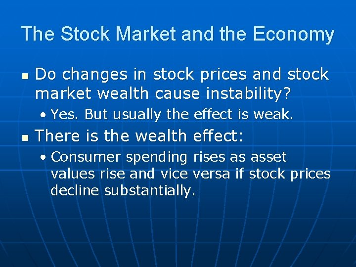 The Stock Market and the Economy n Do changes in stock prices and stock
