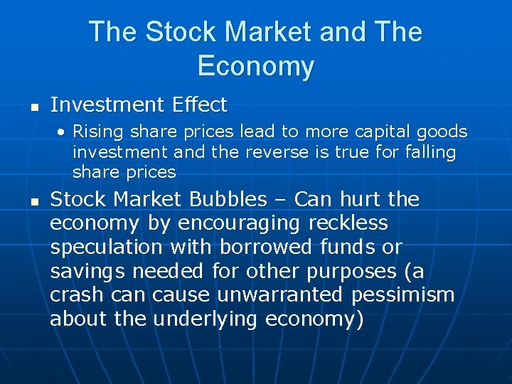 The Stock Market and The Economy n Investment Effect • Rising share prices lead