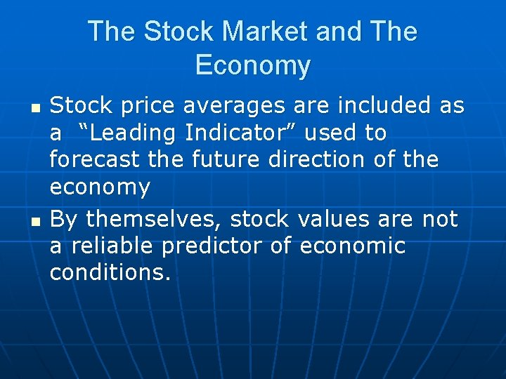 The Stock Market and The Economy n n Stock price averages are included as