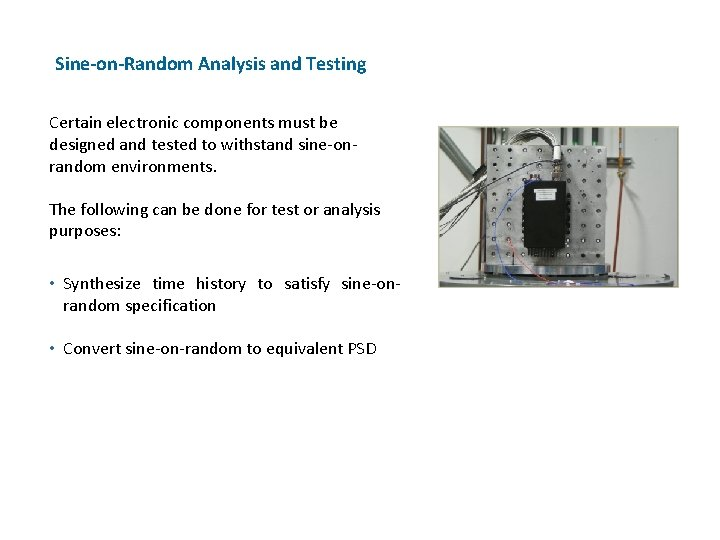 Sine-on-Random Analysis and Testing Certain electronic components must be designed and tested to withstand
