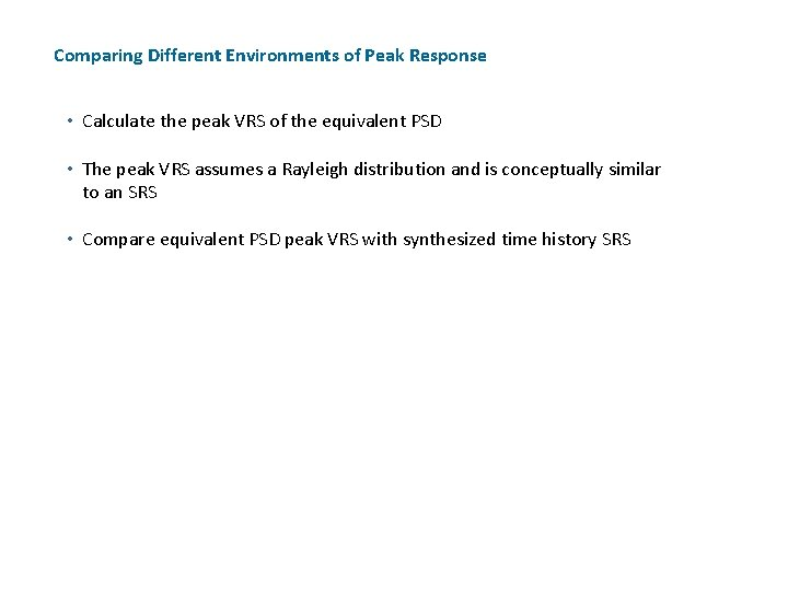 Comparing Different Environments of Peak Response • Calculate the peak VRS of the equivalent