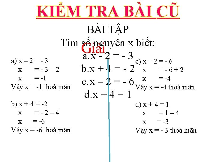 KIỂM TRA BÀI CŨ BÀI TẬP Tìm số nguyên x biết: Giải a. x