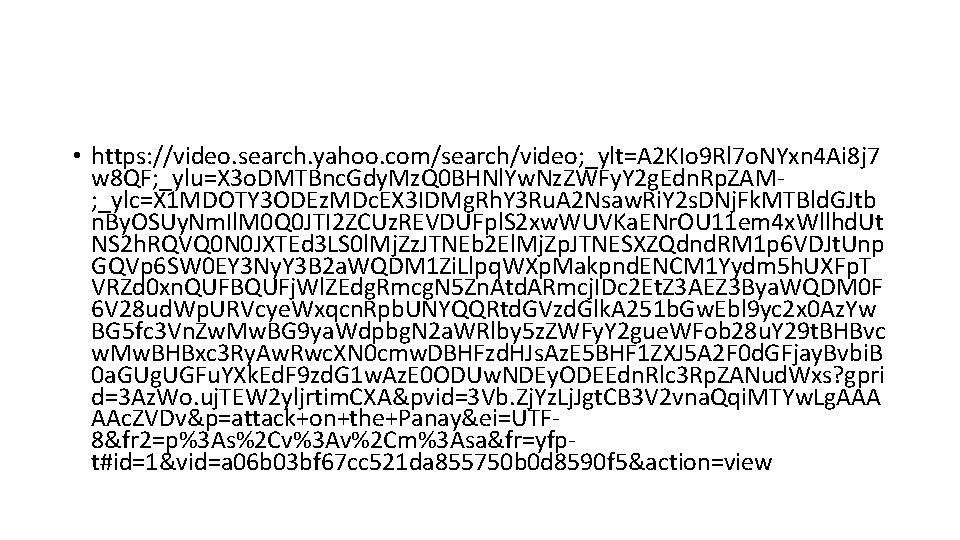• https: //video. search. yahoo. com/search/video; _ylt=A 2 KIo 9 Rl 7 o.