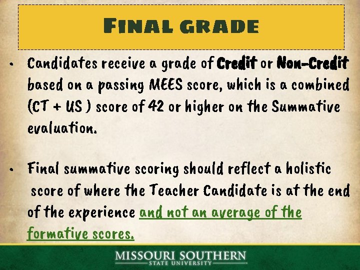 Final grade • Candidates receive a grade of Credit or Non-Credit based on a