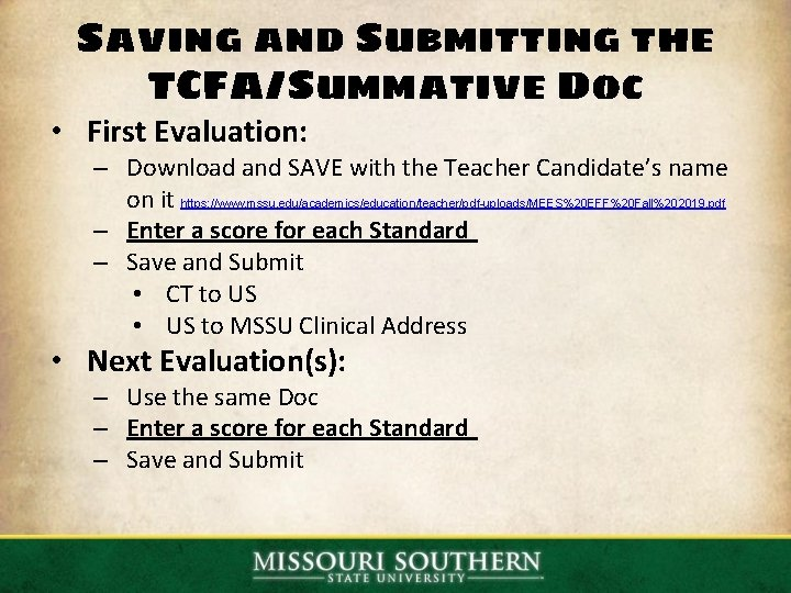 Saving and Submitting the TCFA/Summative Doc • First Evaluation: – Download and SAVE with