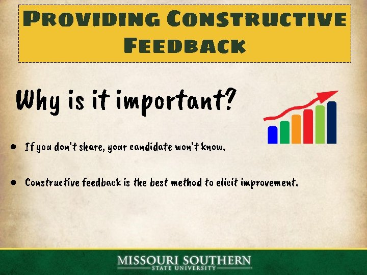 Providing Constructive Feedback Why is it important? ● If you don't share, your candidate