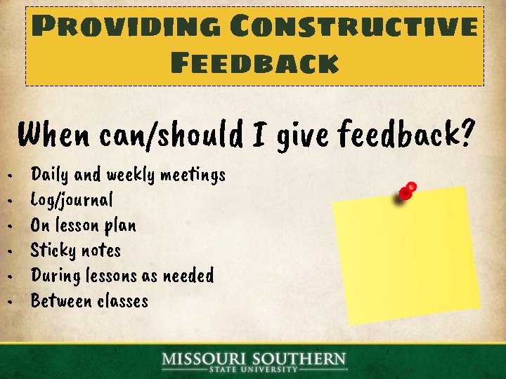 Providing Constructive Feedback When can/should I give feedback? • • • Daily and weekly