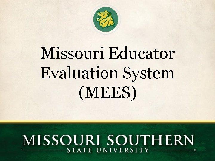 Missouri Educator Evaluation System (MEES)