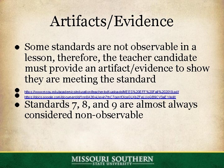 Artifacts/Evidence ● Some standards are not observable in a lesson, therefore, the teacher candidate
