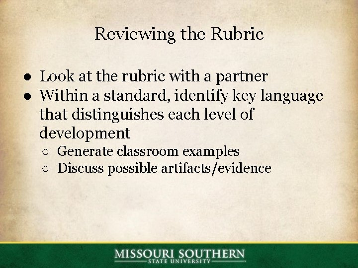 Reviewing the Rubric ● Look at the rubric with a partner ● Within a
