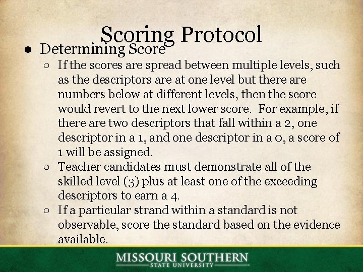 Scoring Protocol ● Determining Score ○ If the scores are spread between multiple levels,