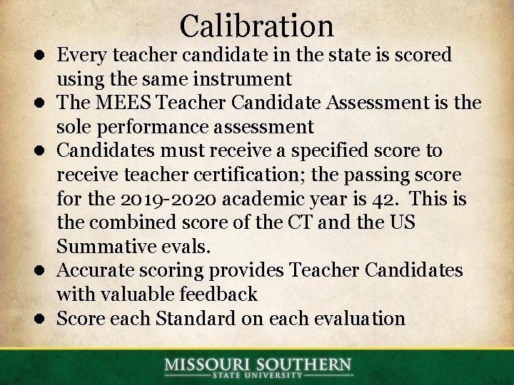 Calibration ● Every teacher candidate in the state is scored ● ● using the