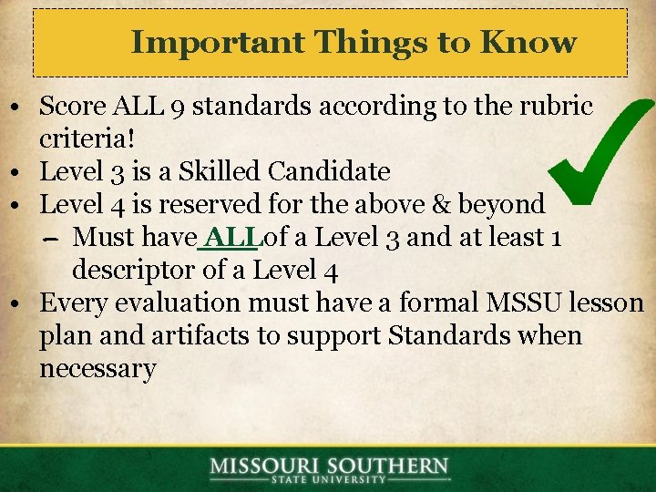 Important Things to Know • Score ALL 9 standards according to the rubric criteria!
