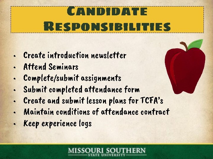Candidate Responsibilities • • Create introduction newsletter Attend Seminars Complete/submit assignments Submit completed attendance