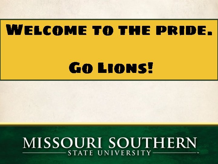 Welcome to the pride. Go Lions!