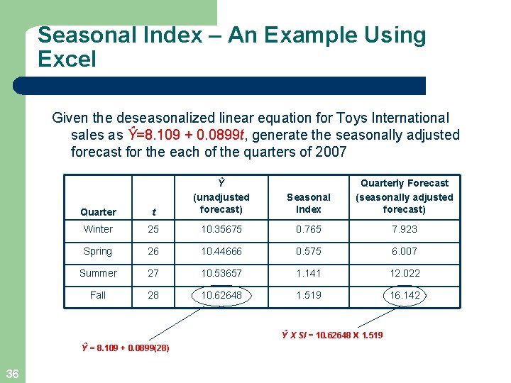 Seasonal Index – An Example Using Excel Given the deseasonalized linear equation for Toys