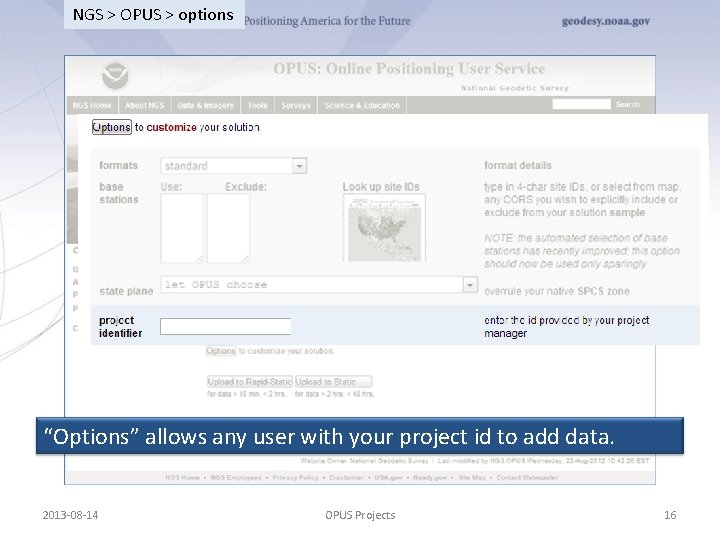 """NGS > OPUS > options """"Options"""" allows any user with your project id to"""