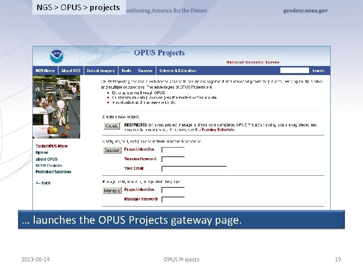 NGS > OPUS > projects … launches the OPUS Projects gateway page. 2013 -08