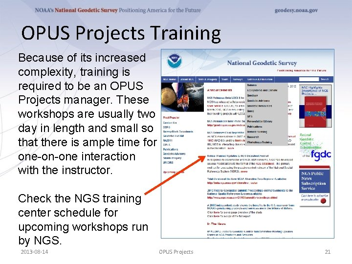 OPUS Projects Training Because of its increased complexity, training is required to be an