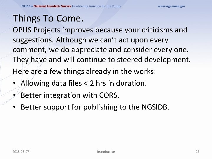 Things To Come. OPUS Projects improves because your criticisms and suggestions. Although we can't
