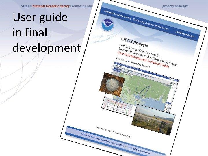 User guide in final development