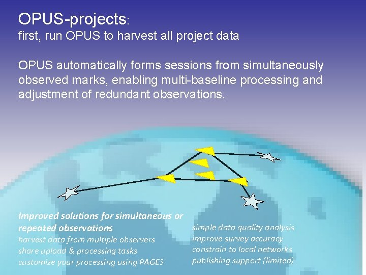OPUS-projects: first, run OPUS to harvest all project data OPUS automatically forms sessions from