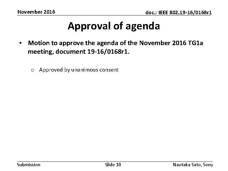 November 2016 doc. : IEEE 802. 19 -16/0168 r 1 Approval of agenda •