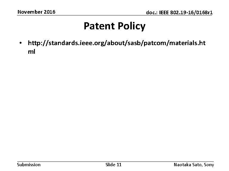 November 2016 doc. : IEEE 802. 19 -16/0168 r 1 Patent Policy • http: