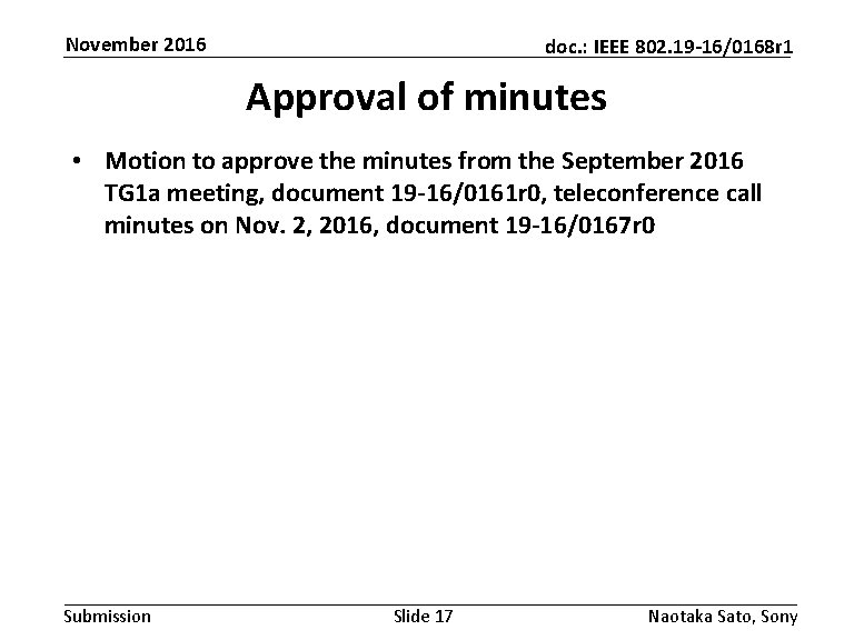 November 2016 doc. : IEEE 802. 19 -16/0168 r 1 Approval of minutes •