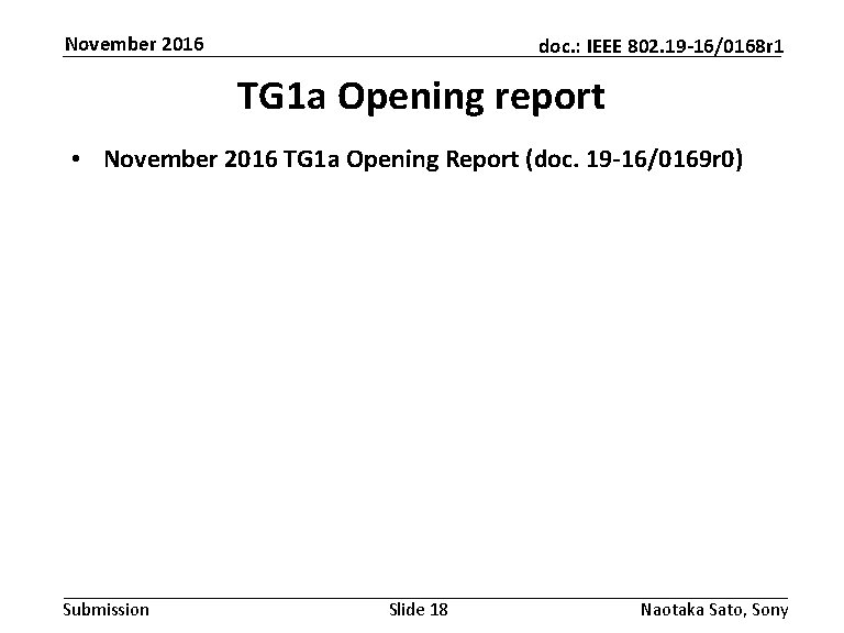 November 2016 doc. : IEEE 802. 19 -16/0168 r 1 TG 1 a Opening