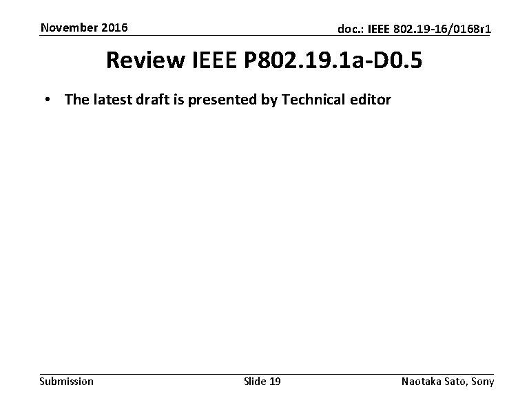 November 2016 doc. : IEEE 802. 19 -16/0168 r 1 Review IEEE P 802.