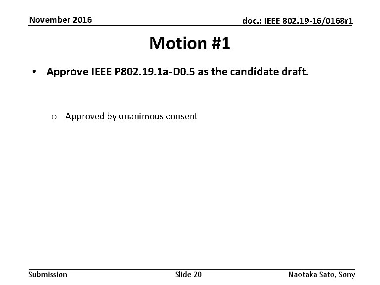 November 2016 doc. : IEEE 802. 19 -16/0168 r 1 Motion #1 • Approve